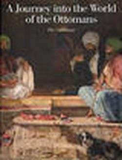 Journey into the World of the Ottomans (volume II)