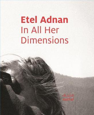 Etel Adnan: Art is one of the Roads to Paradise