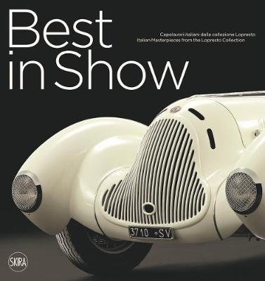 Best in Show : Italian Cars Masterpieces from the Lopresto Collection