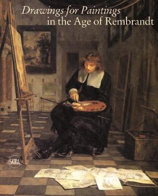 Drawings for Paintings in the Age of Rembrandt