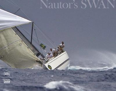 Swan: A Unique Story: Through 50 Years of Yachting Evolution
