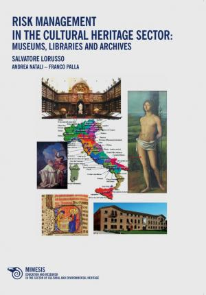 Risk management in the cultural heritage sector: museums, libraries and archives