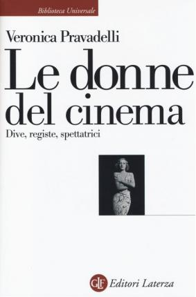 Le donne del cinema. Dive, registe, spettatrici