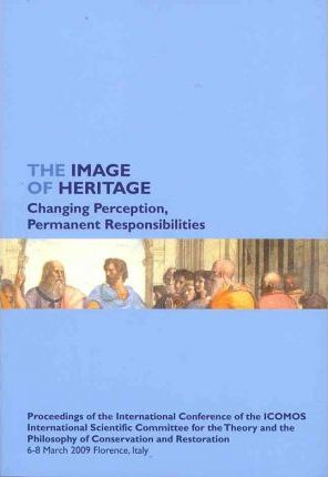 The Image of Heritage: Changing Perception, Permanent Responsibilities