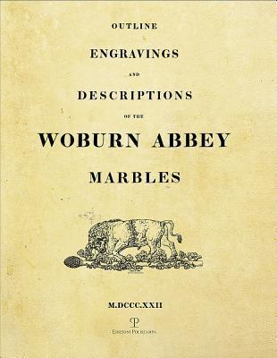 Outline Engravings and Descriptions of the Woburn Abbey Marbles (M.DCCC.XXII)/ Le Grazie a Woburn Abbey