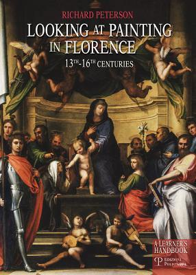 Looking at Painting in Florence 13th-16th Centuries