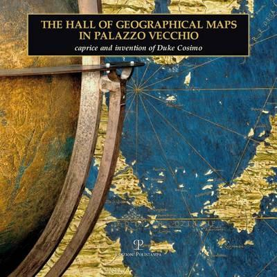 The Hall of Geographical Maps in Palazzo Vecchio