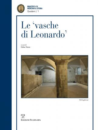 Le 'Vasche Di Leonardo' Tra Realta E Ipotesi / Theories and Truth Behind the 'Cisterns of Leonardo'