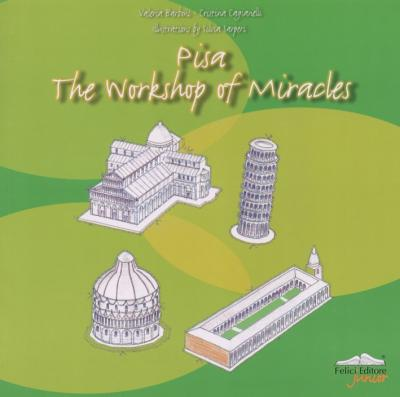 Pisa. The workshop of miracles. A handbook for budding artists
