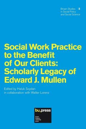 Social Work Practice to the Benefit of Our Clients