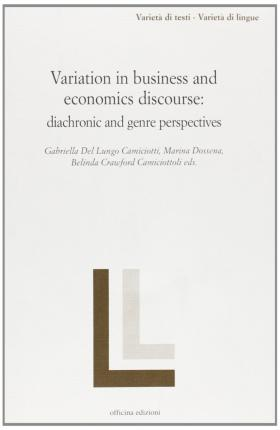 Variation in business and economics discourse. Diachronic and genre perspectives