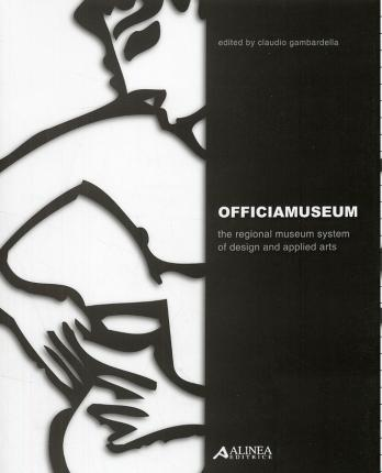 Officiamuseum. The regional museum system of design and applied arts. Con CD-ROM