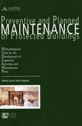 Preventive and Planned Maintenance of Protected Buildings. Methodological Tools For the Development of Inspection Activities and Maintenance Plans.