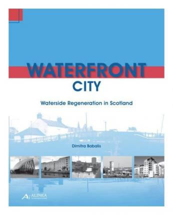 Waterfront City. Waterside Regeneration in Scotland.