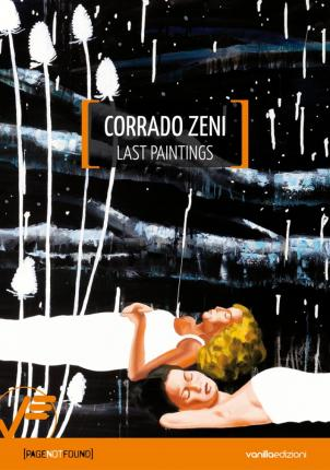 Corrado Zeni. Last Paintings.