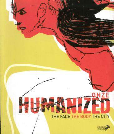 Humanized. The face the body the city