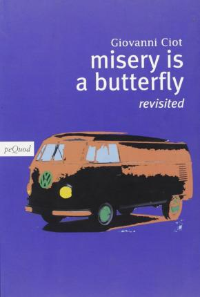 Misery is a butterfly