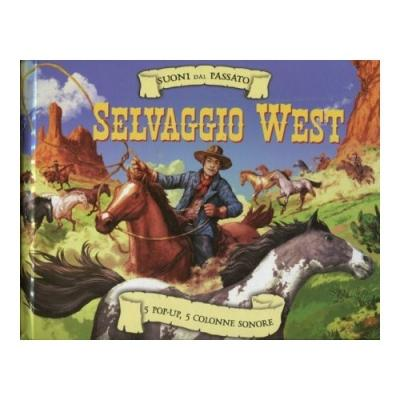 Far West. Suoni dal passato. Libro sonoro e pop-up
