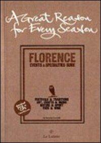 Great reason for every season. Florence: events e specialities guide (A)