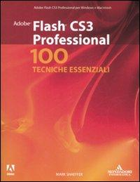 Adobe Flash CS3 Professional. 100 tecniche essenziali