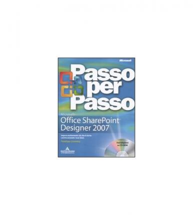 Microsoft Office Sharepoint Designer 2007. Passo per passo. Con CD-ROM