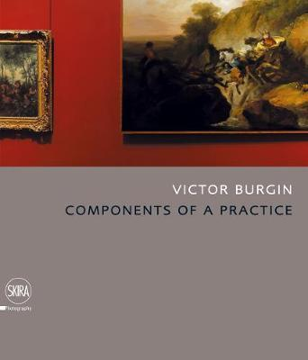 Victor Burgin: Incomplete Component of a Practice