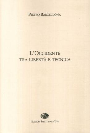 L'Occidente tra Libertà e Tecnica.