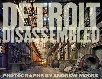 Detroit Disassembled (Signed Edition)