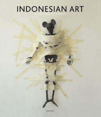 Indonesian Art - Pleasures of Chaos