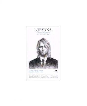 Nirvana. Kill your friends. Testi commentati