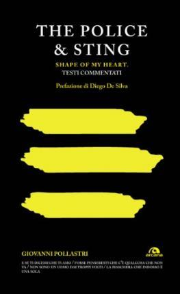 The Police & Sting. Shape of my heart. Testi commentati