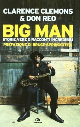 Big Man. Storie vere & racconti incredibili
