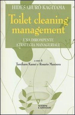 Toilet cleaning management. Una dirompente strategia manageriale