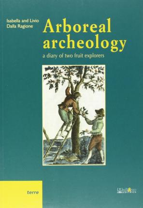 Arboreal archeology. A diary of two fruit explorers