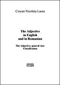 The adjective in english and in romanian. The qualitative adjectives the comparison