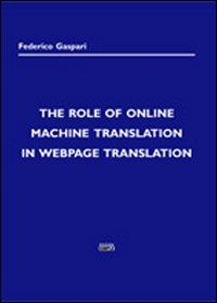 The role of online machine translation in Webpage translation.