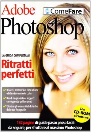 Adobe Photoshop. Ritratti perfetti. Con CD-ROM