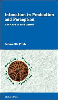 Intonation in production and perception. The case of Pisa italian.