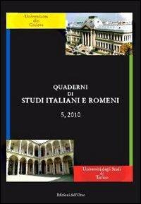 Quaderni di studi italiani e romeni (2010). Ediz. multilingue. Vol. 5.