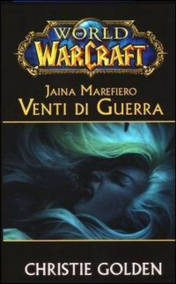 Jaina Marefiero. Venti di guerra. World of Warcraft