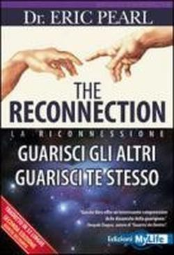 The reconnection. Guarisci gli altri guarisci te stesso