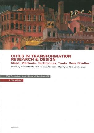 Cities in transformation. Research & design. Ideas, methods, techniques, tools, case studies. With CD-ROM