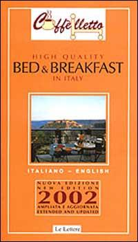 Bed & breakfast. High quality in Italy 2002