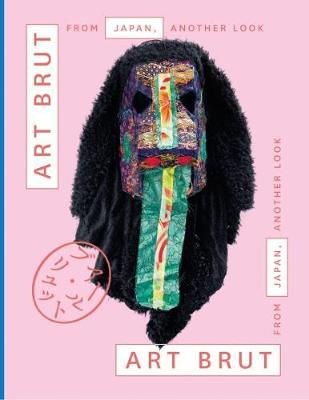Art Brut From Japan, Another Look