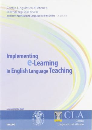 Implementing E-learning in English language teaching. Innovative approches to language teaching on line