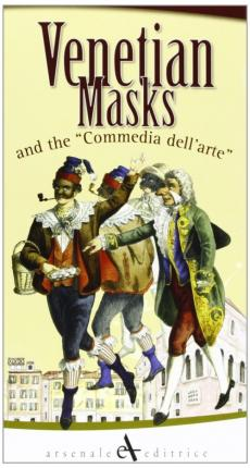 "Venetian Masks and the ""Commedia dell'arte""."