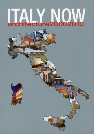 Italy Now. Architecture (2000-2010)