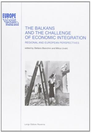 The Balkans and the Challenge of Economic Integration