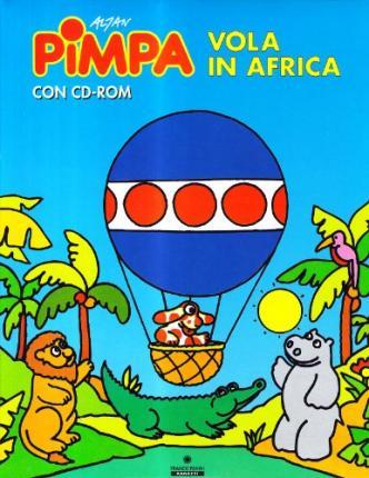 Pimpa vola in Africa. Con CD-ROM