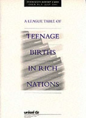 A League Table of Teenage Births in Rich Nations